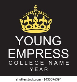 Young Empress College Design, Young Empress T shirt design  - Vector