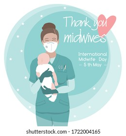 Young female midwife, happy smiling beautiful nurse carefully holding newborn baby, in scrubs, face mask, gloves. Midwives International Day, 5th May professional holiday vector poster. Thank you note