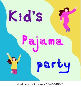 Young happy kids in pajamas . text pajama party. concept for pajama party or sleepovers. Colorful vector illustration. isolated girls figures on blue background