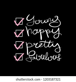 Young happy pretty fabulous text lettering / Vector illustration design for t shirt graphics, fashion prints, stickers, posters, cards and other uses
