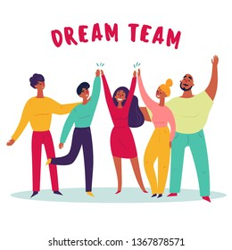 Young hipster like group of employee people stand together with raised hands. Dream team text. Great teamwork success and cooperation concept. Strartup, office or creative agency man and women. Vector