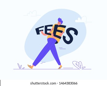 Young man carrying heavy fees word. Flat modern concept vector illustration of burden of banking fees and financial liabilities during life. Casual design on white background