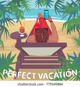 Young man makes photo of ocean on fashionable phone, lying on sun lounger on tropical beach. Lettering Perfect Vacation. Carefree concept. Simplistic realistic style. Vector illustration