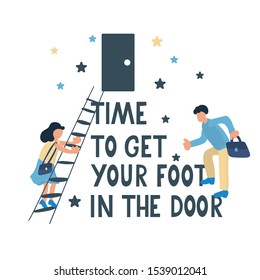 Young people at the beginning their careers. They start to climb  the career ladder. Get foot in the door idiom.