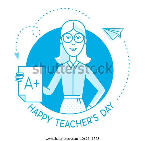 Young teacher in reading glasses holding a paper sheet with a highest mark. Happy teacher's day concept. Outlime illustration with text.
