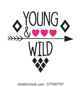 young and wild subtitle with hearts and arrow on white background, T-shirt design vector illustration
