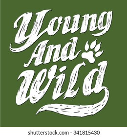 Young and wild,slogan typography, t-shirt graphics, vectors, text