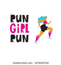 A young woman in a sports uniform is running. A man runs a marathon. Sport vector illustration in modern style. Lettering quote - Run Girl Run