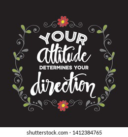 Your Attitude Determines Your Direction