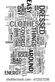 YOUR ATTITUDES ARE THE CLOTHES OF YOUR SOUL TEXT WORD CLOUD CONCEPT