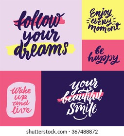 'Your beautiful smile', 'Follow your dreams', 'be happy'.  Inspirational and motivational quotes. Hand painted brush lettering. Hand lettering and custom typography for your designs.