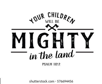 Your Children will be Mighty in the Land Bible Verse Art Psalms Typography Design Vector Art Card
