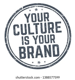 Your culture is your brand sign or stamp on white background, vector illustration