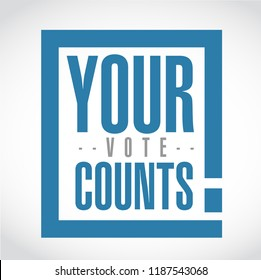 Your vote counts exclamation box message isolated over a white background