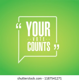 Your vote counts line quote message concept isolated over a green background
