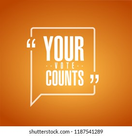 Your vote counts line quote message concept isolated over a orange background