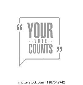 Your vote counts line quote message concept isolated over a white background