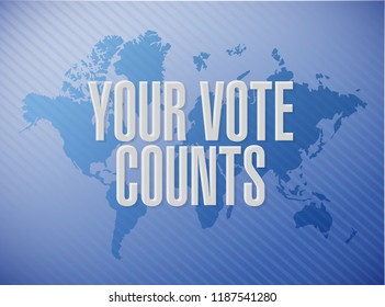 Your vote counts message concept illustration isolated over a world map background