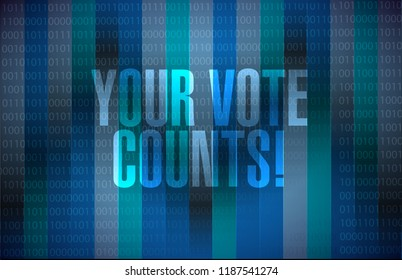 Your vote counts message sign illustration isolated over a dark binary background