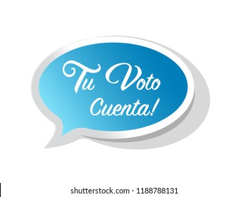 your vote counts in Spanish bright message bubble isolated over a white background