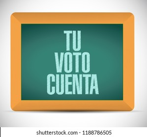 your vote counts in Spanish chalkboard message concept illustration isolated over a white background