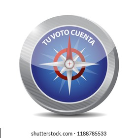 your vote counts in Spanish compass sign message illustration isolated over a white background
