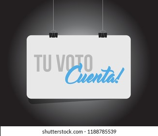 your vote counts in Spanish hanging banner message  isolated over a black background