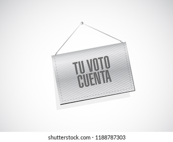 Your vote counts in Spanish. hanging sign