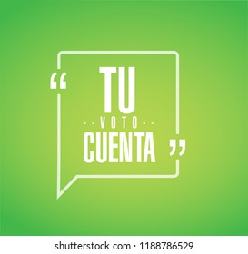 your vote counts in Spanish line quote message concept isolated over a green background