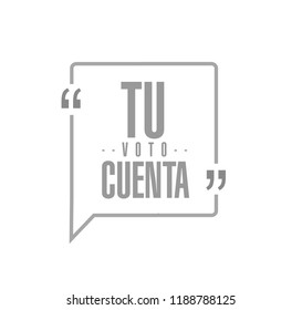 your vote counts in Spanish line quote message concept isolated over a white background