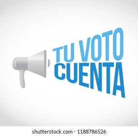 your vote counts in Spanish loudspeaker message concept isolated over a white background
