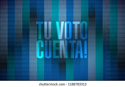 your vote counts in Spanish message sign illustration isolated over a dark binary background