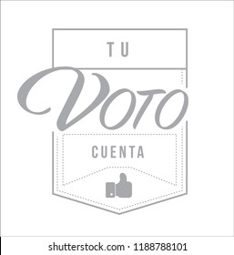 your vote counts in Spanish Modern stamp message design isolated over a white background