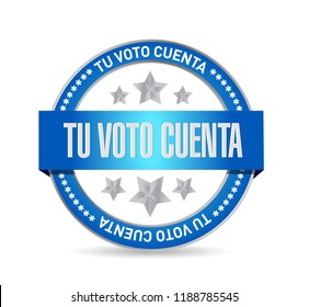 your vote counts in Spanish Seal stamp message concept illustration design background