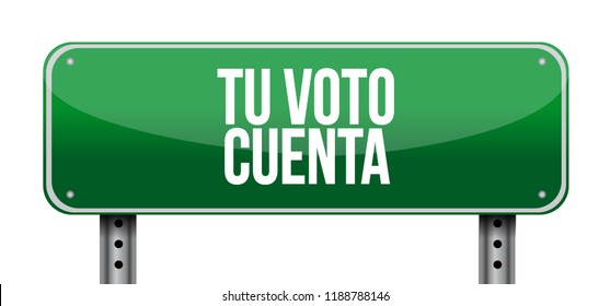 your vote counts in Spanish Street sign message concept illustration isolated over a white background