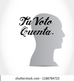 your vote counts in Spanish thinking concept illustration isolated over a white background