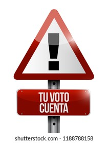 your vote counts in Spanish warning Street sign message concept illustration isolated over a white background