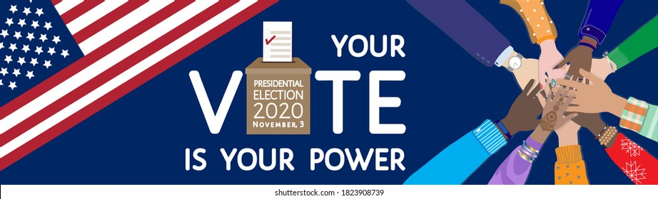 Your vote is your power. Call to action at presidential election 2020 in United States of America on November, 3. Ballot, bulletins box, card, USA flag, diverse hands together. Flat vector banner