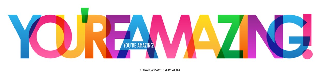 YOU'RE AMAZING! colorful vector typography banner