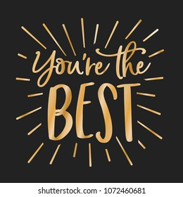 You're The Best Appreciation Vector Typography Background for Greeting Cards, Poster, Flyers, Promotion, Scrapbooking