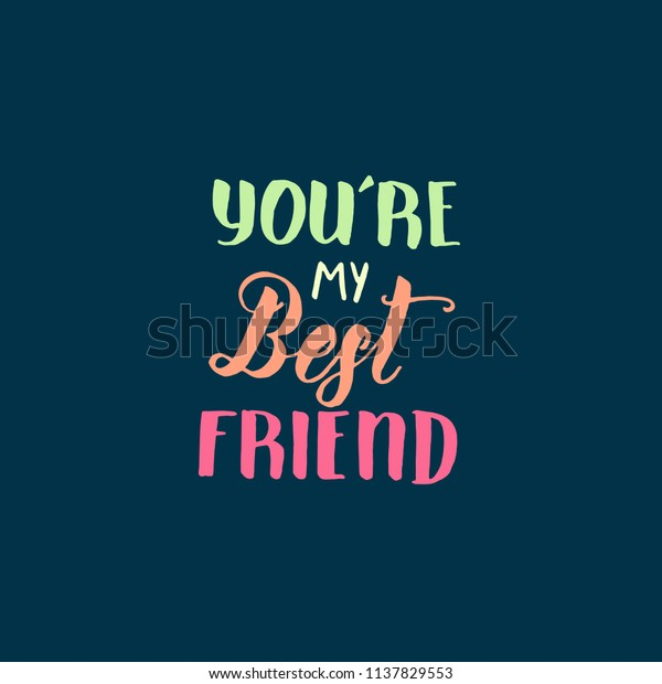 youre my best friend friendship day stock vector royalty