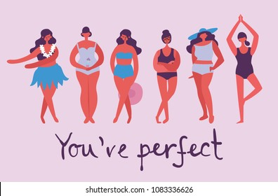 You're perfect. Vector illustration of body positive movement and beauty diversity of different women in the flat style