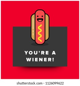 You're a Wiener Hot Dog Pun Poster Design