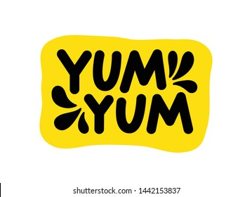 Yum Yum text. Only one single word. Printable graphic tee. Design doodle for print. Vector illustration. Colorful. Cartoon hand drawn calligraphy style. Yellow Black and white