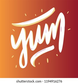 Yum. Yummy word. Vector lettering. Drawn art sign. Motivational text. Greetings for logotype, badge, icon, card, postcard, logo, banner, tag. Celebration vector illustration EPS 10