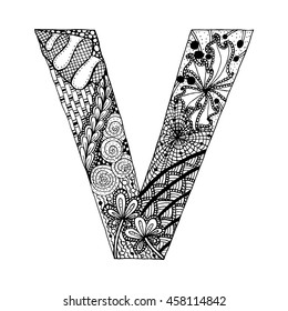 Zentangle stylized alphabet. Letter V in doodle style. Hand drawn sketch font, vector illustration for coloring page, tattoos, makhendas or decoration.