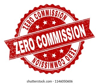 ZERO COMMISSION seal stamp with corroded texture. Rubber seal imitation has circle medallion form and contains ribbon. Red vector rubber print of ZERO COMMISSION label with unclean texture.