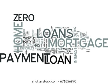 ZERO DOWN PAYMENT MORTGAGE LOANS TEXT WORD CLOUD CONCEPT