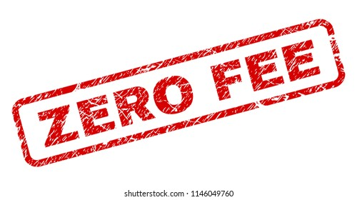 ZERO FEE stamp seal watermark with grunge style. Red vector rubber print of ZERO FEE title with grunge texture. Text tag is placed inside rounded rectangle frame.