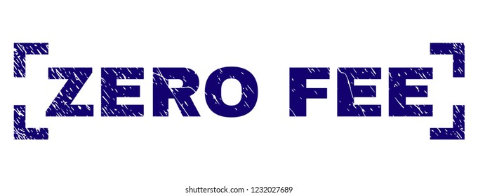 ZERO FEE tag seal print with corroded texture. Text label is placed between corners. Blue vector rubber print of ZERO FEE with scratched texture.